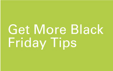 Get More Black Friday Tips