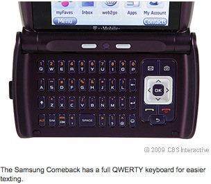 The Samsung Comeback has a full QWERTY keyboard for easier texting.