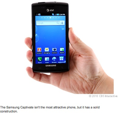 The Samsung Captivate isn't the most attractive phone, but it has a solid construction