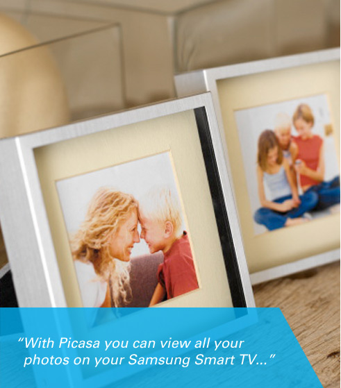 """With Picasa you can view all your photos on your Samsung Smart TV..."""