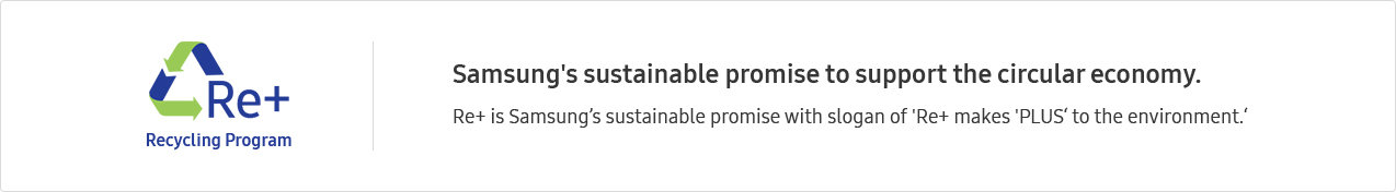 Samsung's sustainable promise to support the circular economy. Samsung's sustainable promise to support the circular economy.