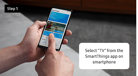 "Select ""TV"" from the SmartThings app on smartphone"